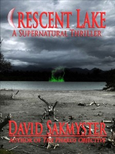 "Cover of the book Crescent Lake, with the text ""A Supernatural Thriller"" and author's name David Sakmyster"